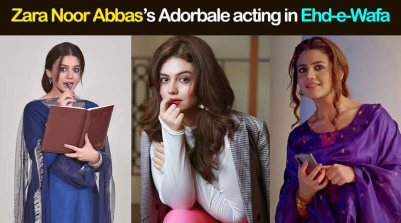 Zara Noor Abbas in ehd-e-wafa