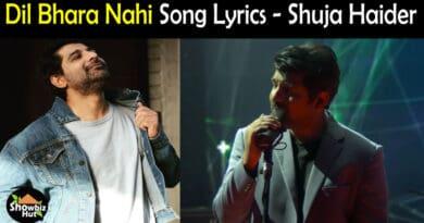 Dil Bhara Nahi Shuja Haider Lyrics