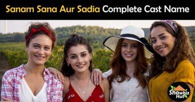 sanam sana aur sadia turkish drama cast real name