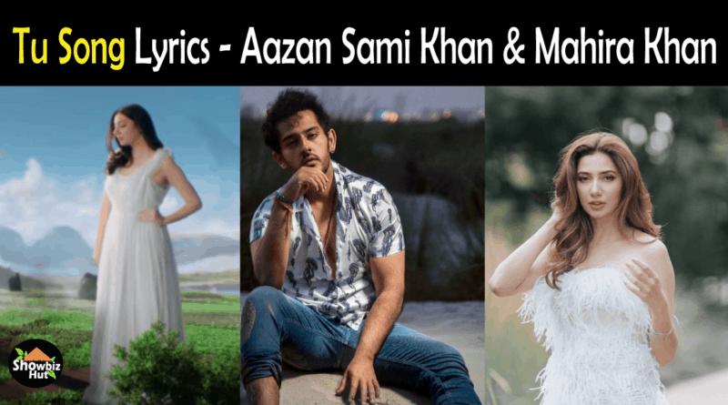 Tu Song Lyrics by Aazan Sami Khan
