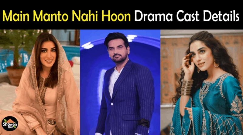 Main Manto Nahi Hoon Drama Cast