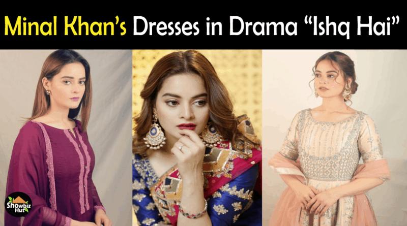 Minal Khan Dresses in Ishq Hai
