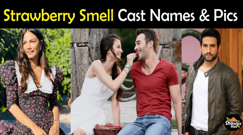 Strawberry Smell Turkish Drama Cast
