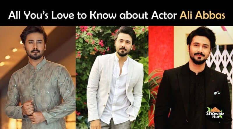 actor ali abbas biography dramas list