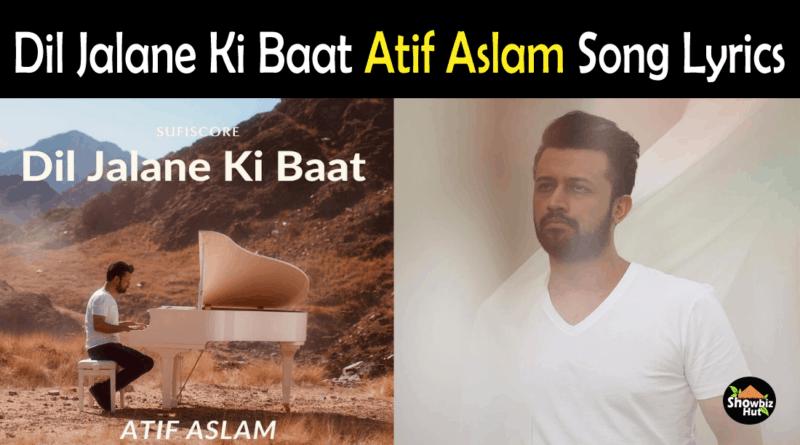 Dil Jalane Ki Baat Atif Aslam Lyrics