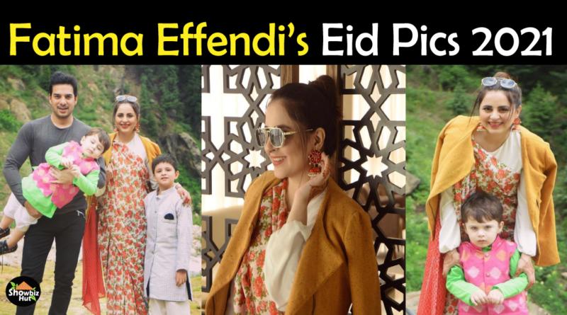 Fatima Effendi Eid Pics 2021