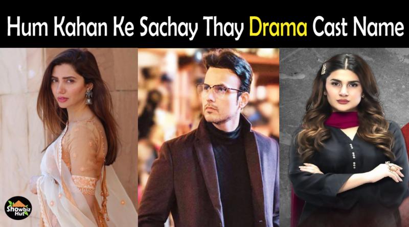 Hum Kahan Ke Sachay Thay Cast Name