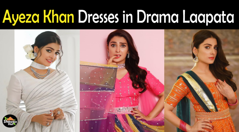 Ayeza KHan Dresses in Drama Laapata
