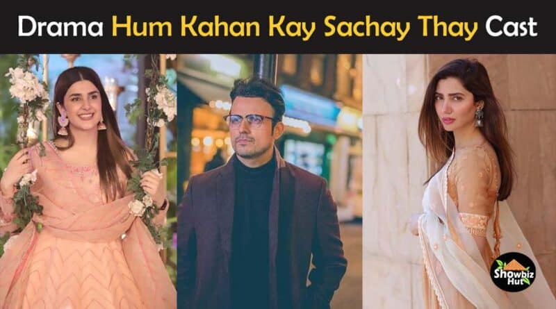 hum kahan kay sachay thay drama cast name