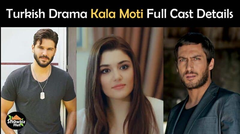 kala moti turkish drama cast real name