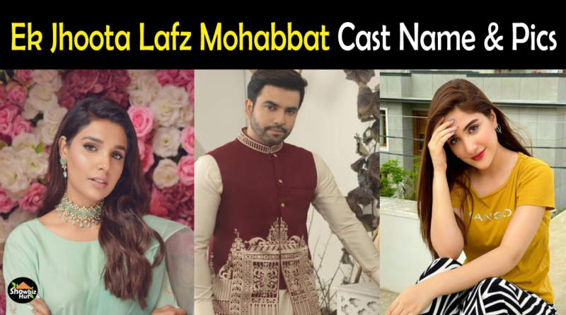 Ek Jhoota Lafz Mohabbat drama cast name