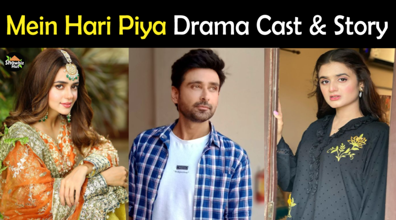 Mein Hari Piya Drama Cast