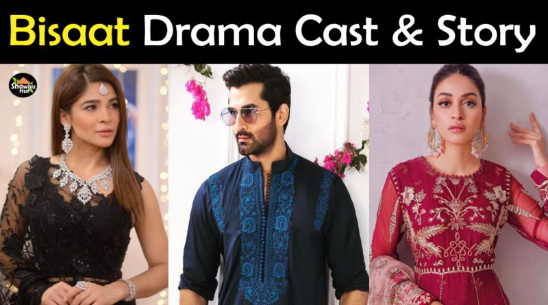 Bisaat Drama Cast